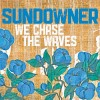 Sundowner - We Chase The Waves