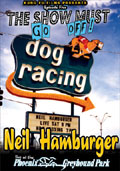 Neil Hamburger - Live At The Phoenix Greyhound Park (The Show Must Go Off) [DVD]