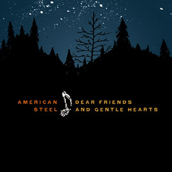 American Steel - Dear Friends and Gentle Hearts