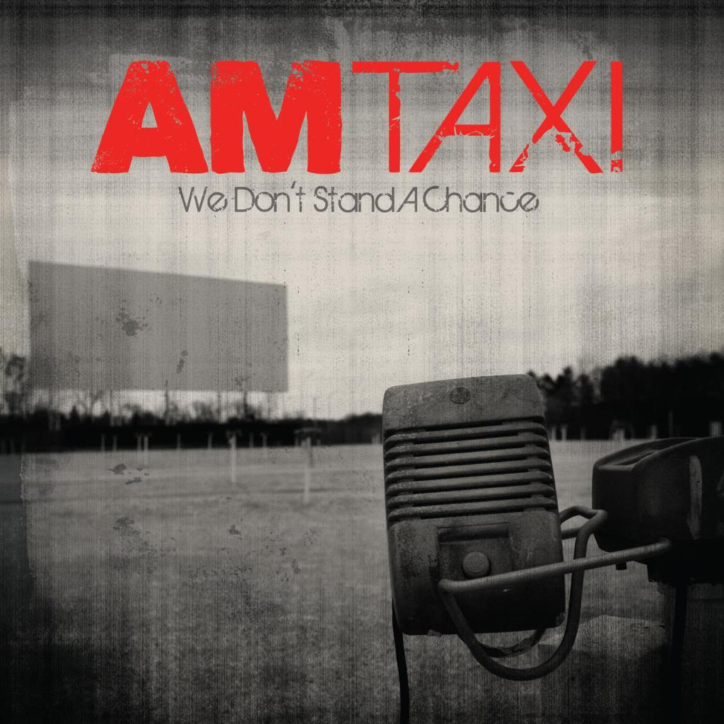 AM Taxi - We Don't Stand A Chance
