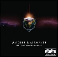 Angels & Airwaves - We Don't Need To Whisper