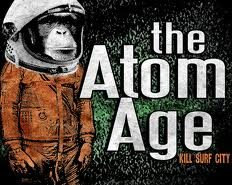The Atom Age - Kill Surf City