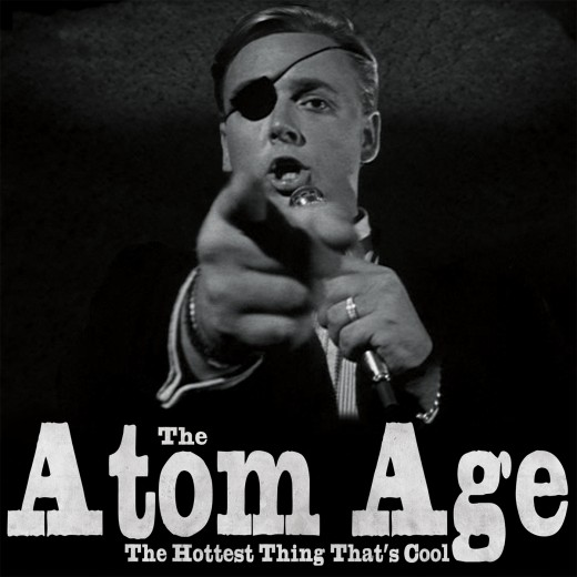 The Atom Age - The Hottest Thing That's Cool