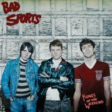 Bad Sports - Kings of the Weekend!