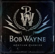 Bob Wayne - Outlaw Carnie