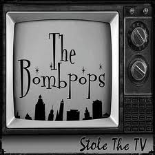 The Bombpops - Stole The TV