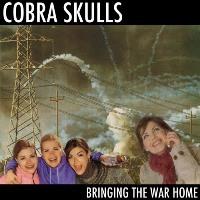 Cobra Skulls - Bringing The War Home