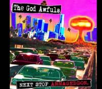The God Awfuls - Next Stop Armageddon