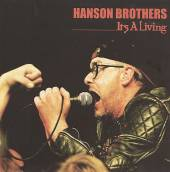 Hanson Brothers - Its A Living