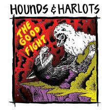 Hounds and Harlots - The Good Fight