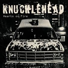Knucklehead - Hearts on FIre