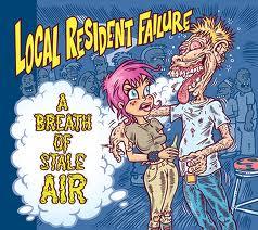Local Resident Failure - A Breath of Stale Air