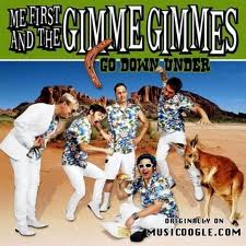 ME FIRST & THE GIMME GIMMES - Go Down Under
