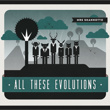 Mrs. Skannotto - All These Evolutions