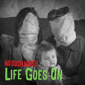 No Such Noise! - Life Goes On