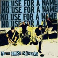 No Use For A Name -All The Best Songs