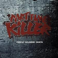 Part Time Killer - People. Religion. Death.