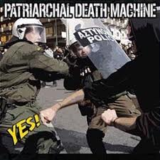 Patriarchal Death Machine - Yes