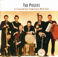The Pogues - If I Should Fall From Grace With God [Re-issue]