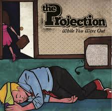 The Projection - While You Were Out