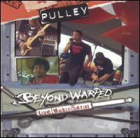 Pulley - Beyond Warped