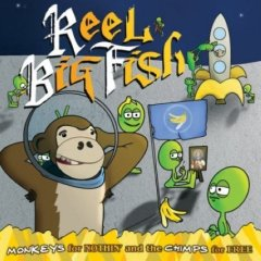 Reel Big Fish - Monkeys for Nothin & The Chimps for Free