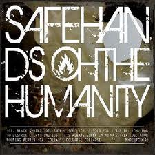 Safe Hands - Oh The Humanity