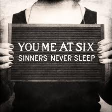 You Me At Six -Sinners Never Sleep