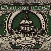 Street Dogs - Fading American Dream