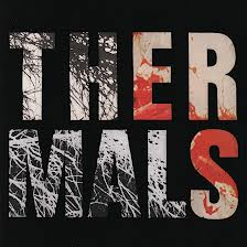 The Thermals - Desperate Grounds