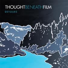 Thought Beneath Film - Detours