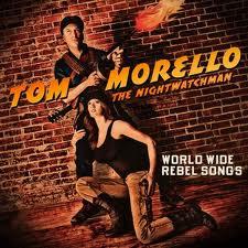 Tom Morello = World Wide Rebel Songs