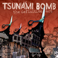 Tsunami Bomb - The Definitive Act