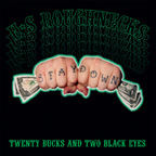 U.S. Roughnecks - Twenty bucks and two black eyes