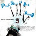 Punk Rock Is Your Friend #5