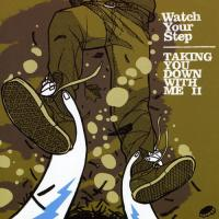 Watch Your Step - Taking You Down WIth Me II