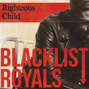 Blacklist Royals - Righteous Child