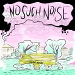 No Such Noise