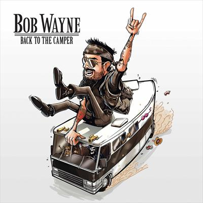 Bob Wayne - Back To The Campe