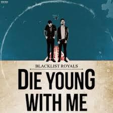 Blacklist Royals Die Young With Me album art