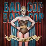 Bad Cop Bad Cop