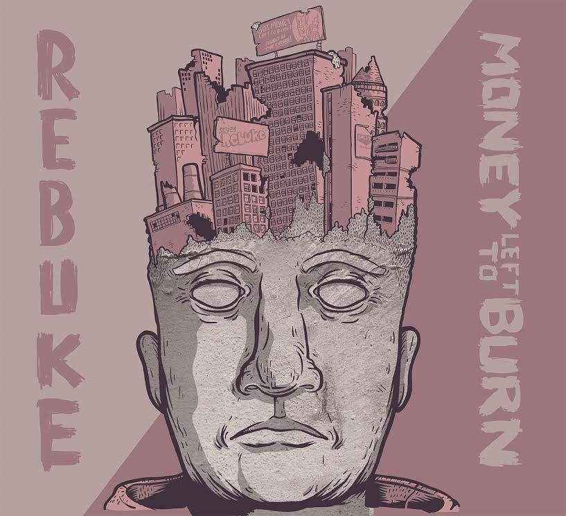 Rebuke / Money Left To Burn