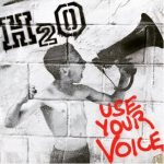 H20 Use Your Voice