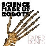Science Made us Robots