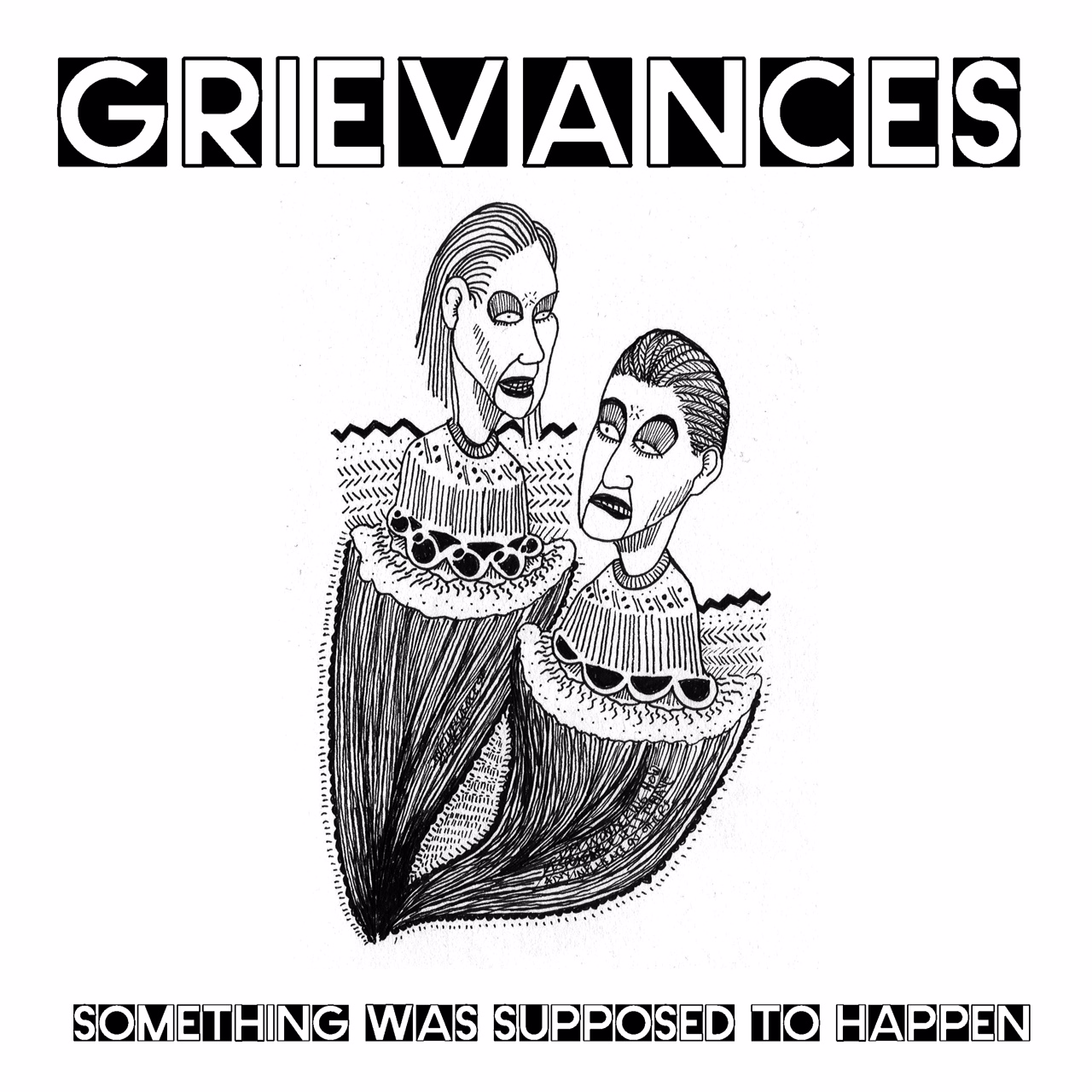 Grievances - Something Was Supposed to Happen