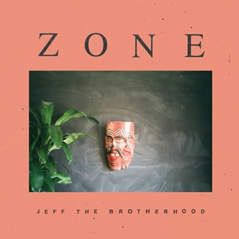 Jeff The Brotherhood Zero