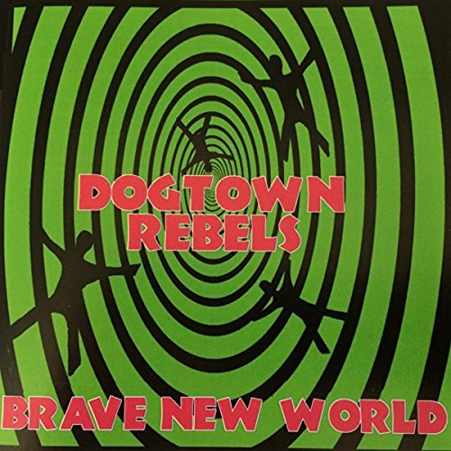 dogtown-rebels-brave-new-world