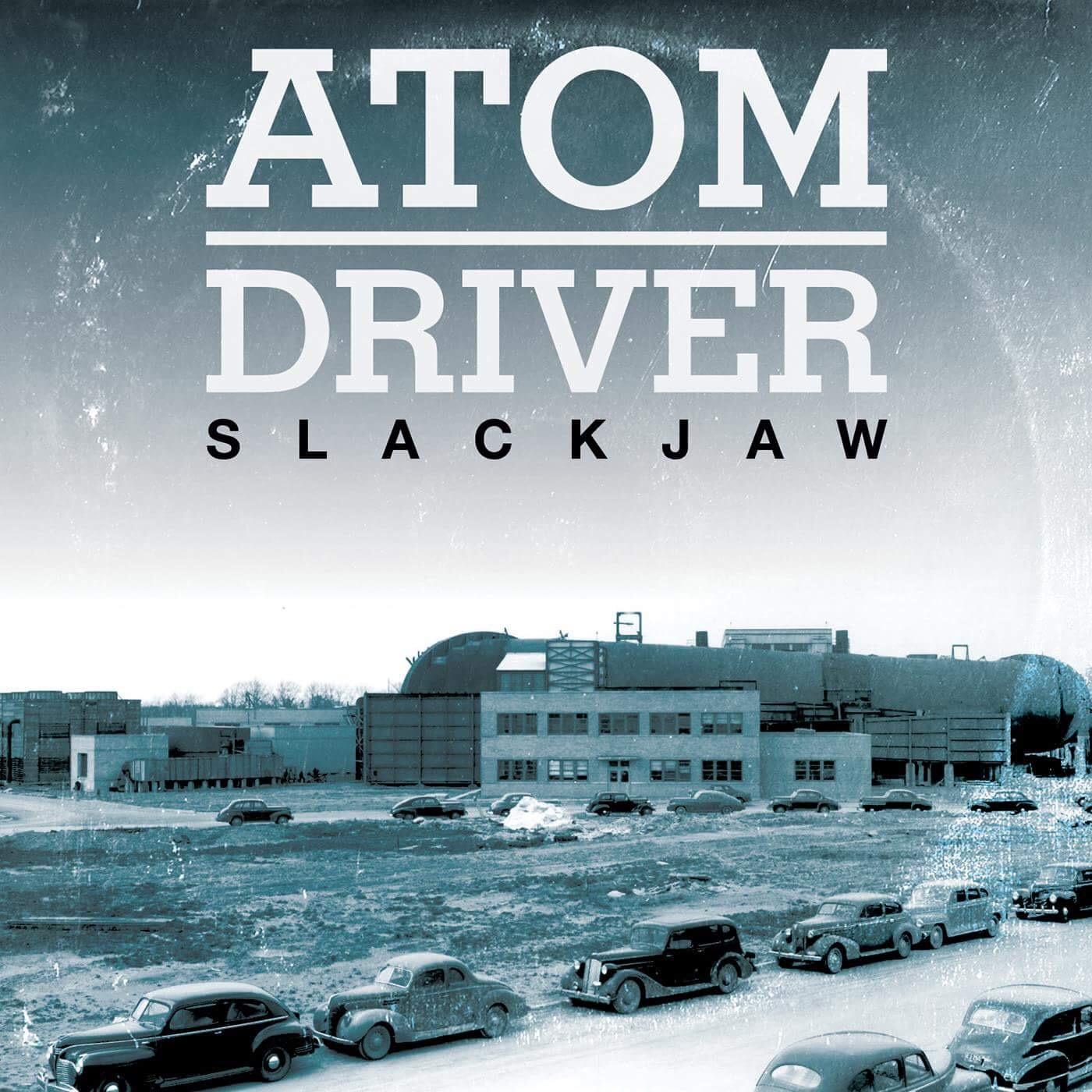 Atom Driver - Slackjaw