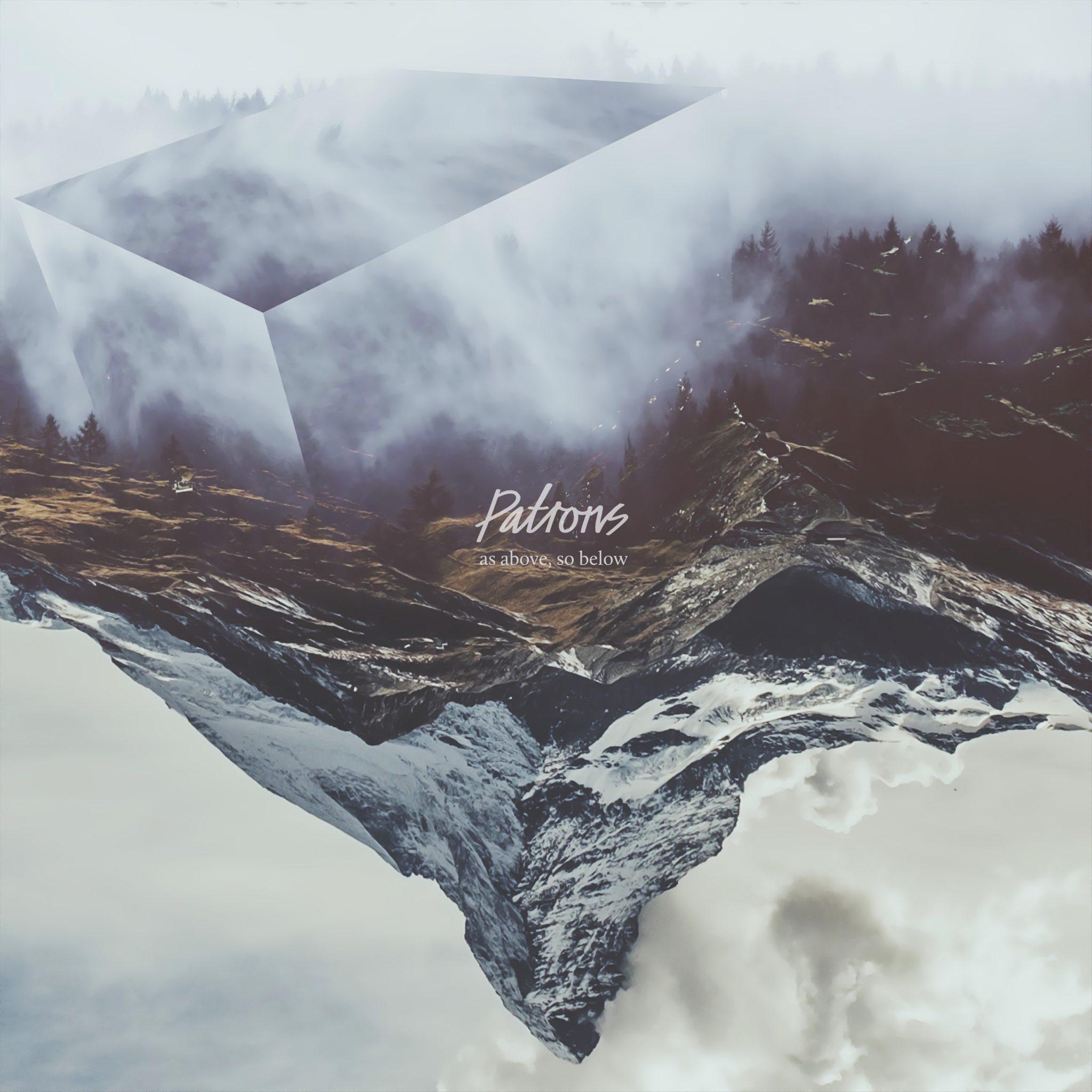Patrons - As Above, So Below