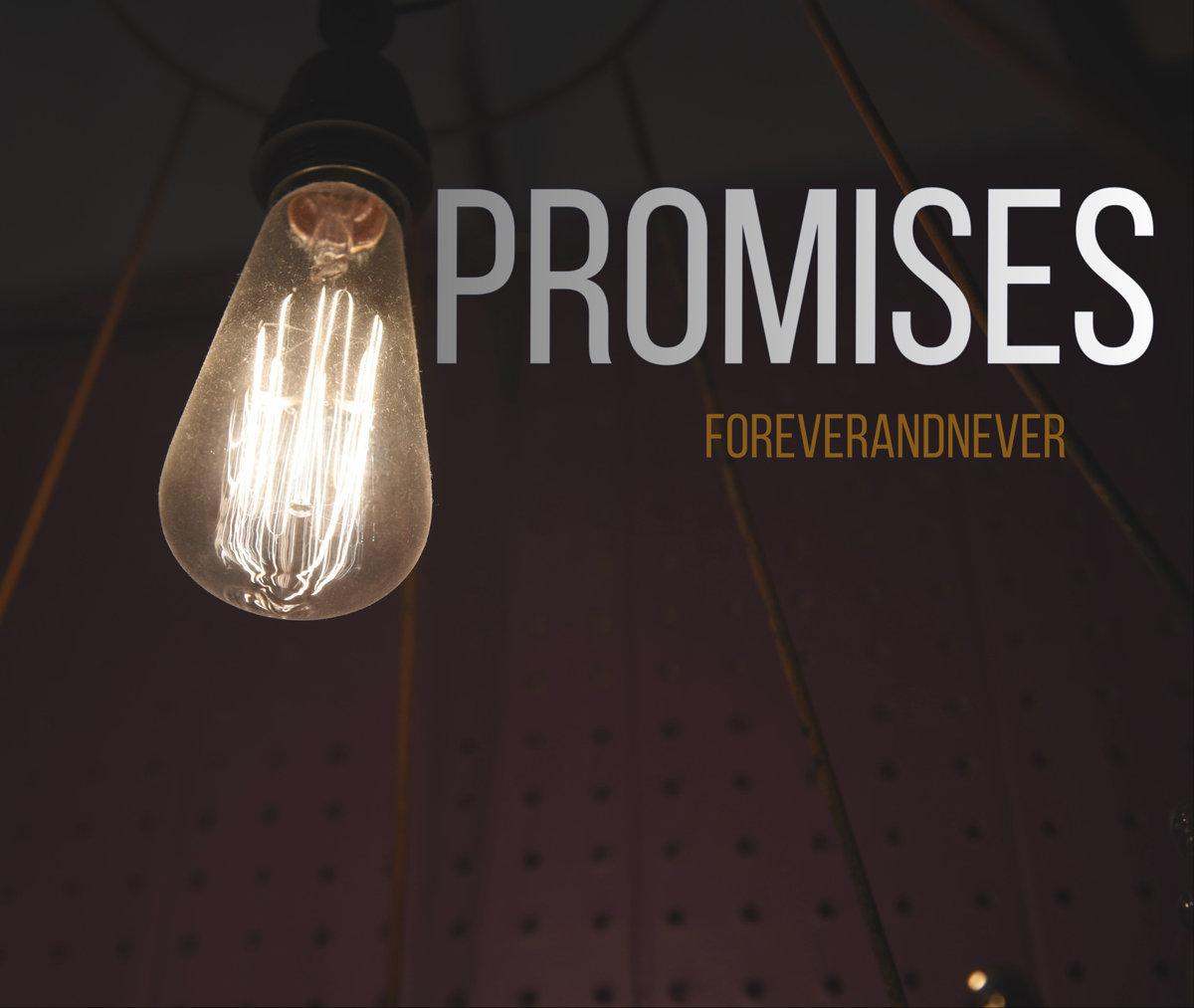 Foreverandnever Promises